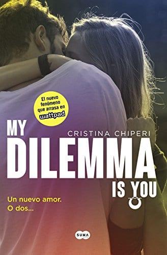 Un nuevo amor. O dos… (My Dilemma is You #1), de Cristina Chiperi. A la venta el 15 de septiembre.