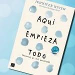 Aquí empieza todo, de Jennifer Niven. A la venta el 22 de noviembre.