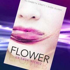 'Flower. Un amor intenso' de Elisabeth Craft y Shea Olsen a la venta el 6 de Octubre
