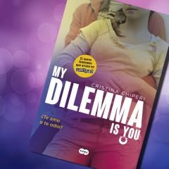 ¿Te amo o te odio? (My Dilemma is You #2), de Cristina Chiperi. A la venta el 10 de octubre.