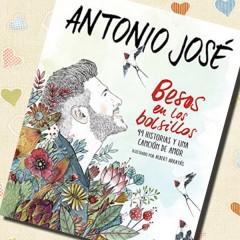Besos en los bolsillos: 99 historias y una canción de amor, de Antonio José. A la venta el 17 de noviembre.
