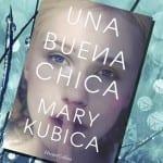 Una buena chica, de Mary Kubica – Reseña