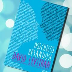 Dos chicos besándose, de David Levithan. A la venta el 24 de octubre.