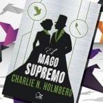 El mago supremo, de Charlie N. Holmberg – Reseña