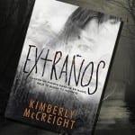 Extraños, de Kimberly Mccreigh – Reseña