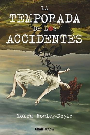 La temporada de los accidentes, de Moïra Fowley-Doyle - Reseña