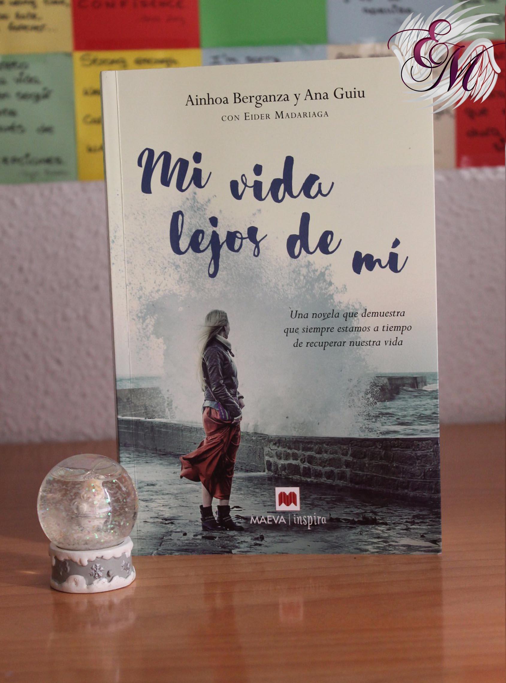 Mi vida lejos de mí, de Ainhoa Berganza y Ana Guiu - Reseña