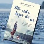 Mi vida lejos de mí, de Ainhoa Berganza y Ana Guiu – Reseña