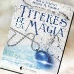 Títeres de la magia, de Iria G. Parente y Selene M. Pascual – Reseña