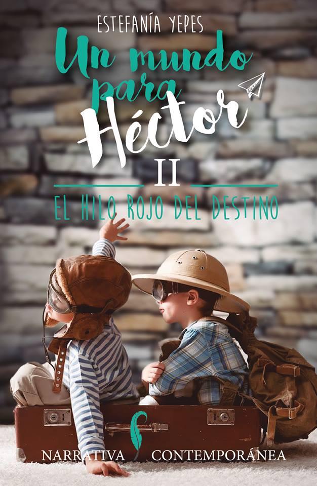 'Un mundo para Héctor II', de Estefanía Yepes. A la venta el 30 de noviembre