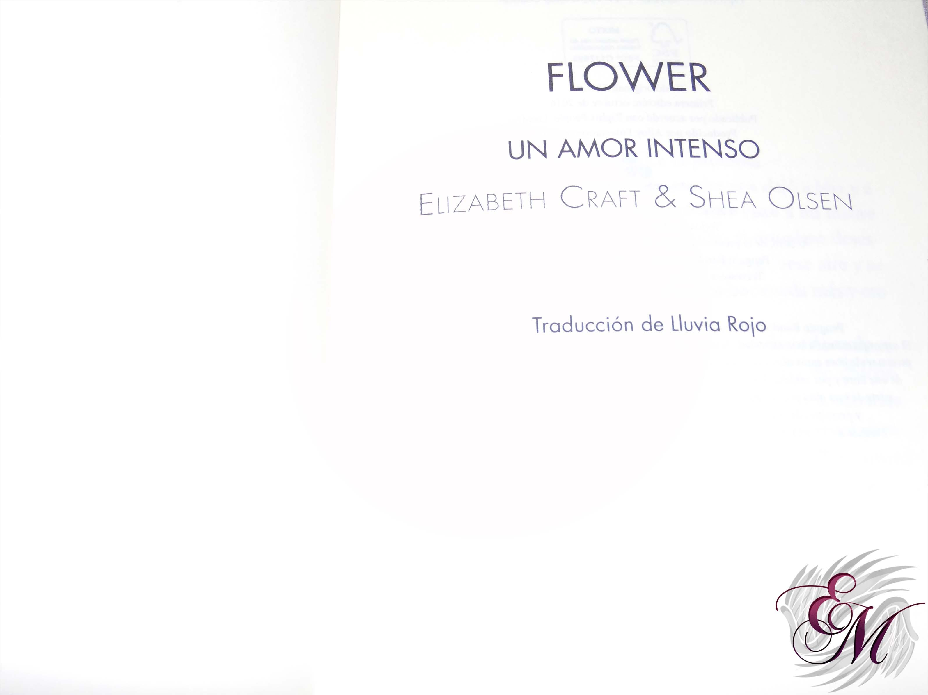 Flower un amor intenso, de Elisabeth Craft y Shea Olsen