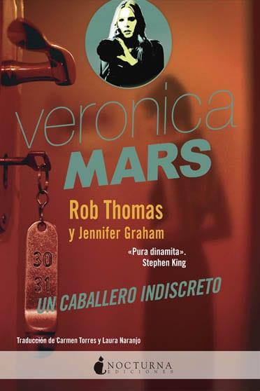 Veronica Mars: El concurso de los mil dólares, de Rob Thomas y Jennifer Graham – Reseña