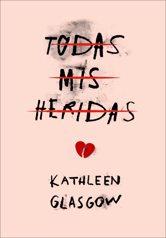Todas mis heridas, de Kathleen Glasgow - Reseña
