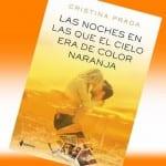 Las noches en las que el cielo era de color naranja, de Cristina Prada – Reseña
