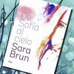 De Sofía al cielo, de Sara Brun – Reseña