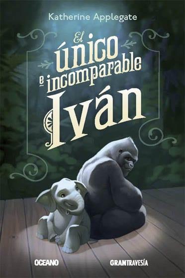 El único e incomparable Iván, de Katherine Applegate - Reseña