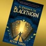 El enigma de blackthorn, de Kevin Sands – Reseña