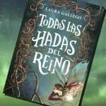 Todas las hadas del reino, de Laura Gallego – Reseña