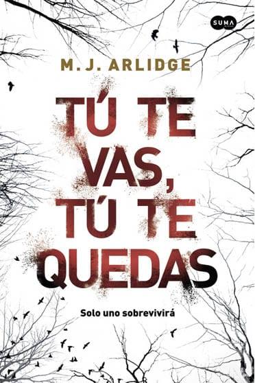 Tú te vas, tú te quedas, de M. J. Arlidge - Reseña