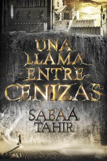 Una llama entre cenizas, de Sabaa Tahir - Reseña