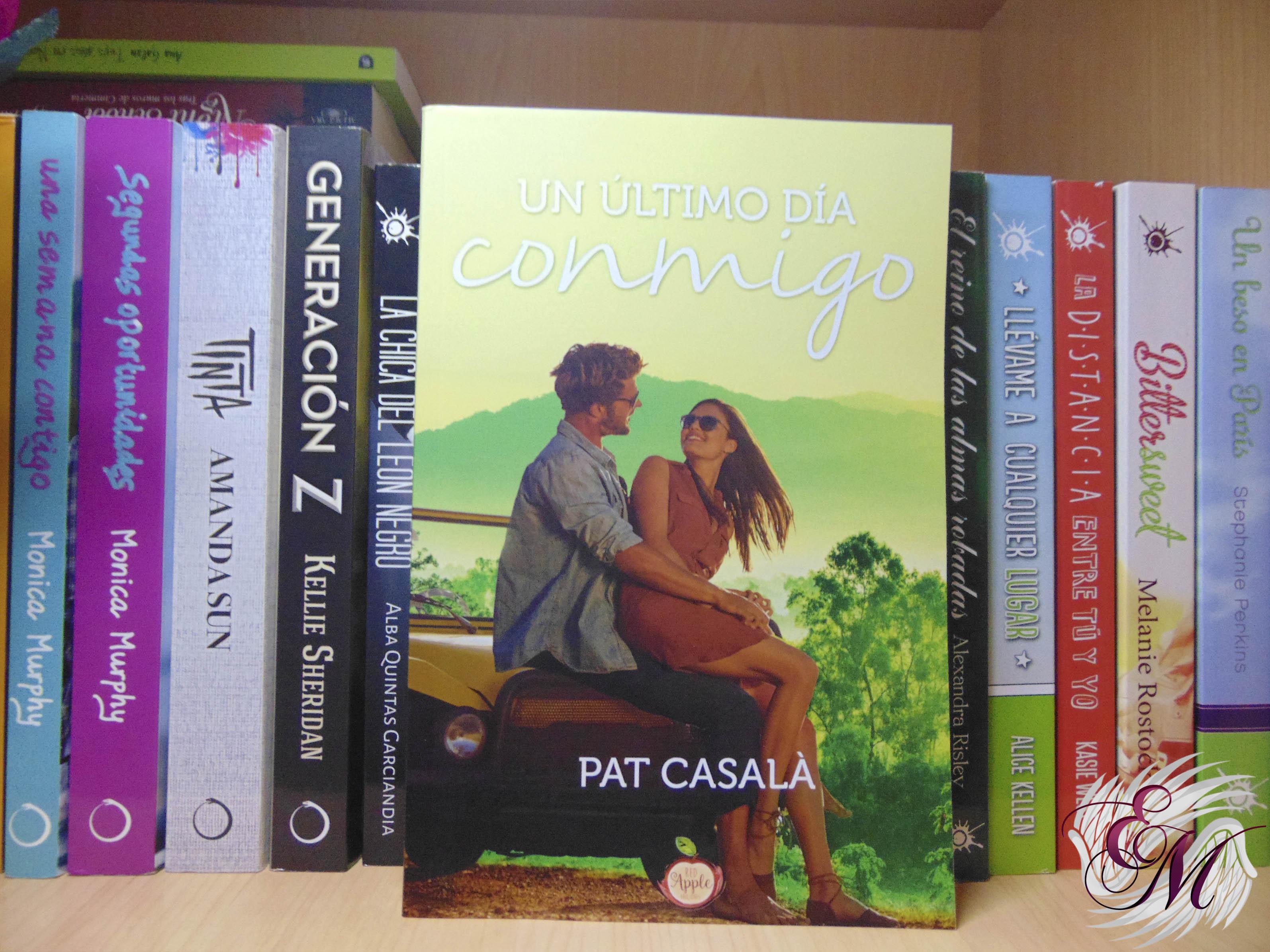 Un último día conmigo, de Pat Casalá - Reseña