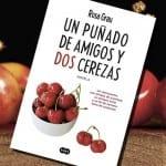 Un puñado de amigos y dos cerezas, de Rosa Grau – Reseña