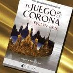 'El Juego de la Corona', de Evelyn Skye. A la venta el 27 de febrero