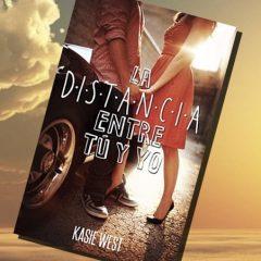 """5 razones para leer… """"La distancia entre tú y yo"""" de Kasie West"""