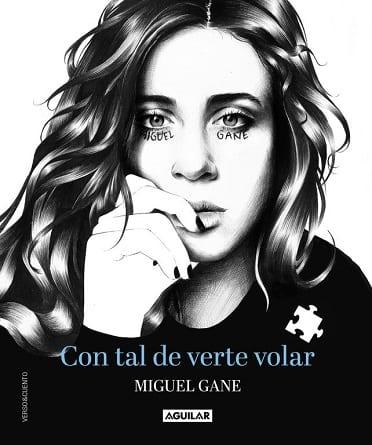 Con tal de verte volar, de Miguel Gane - Reseña