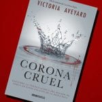 Corona Cruel, de Victoria Aveyard – Reseña