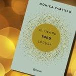 El tiempo. Todo. Locura, de Mónica Carrillo – Reseña