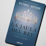 La jaula del rey, de Victoria Aveyard – Reseña
