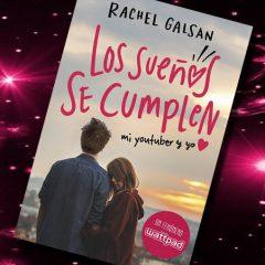 Los sueños se cumplen, de Rachel Galsan – Reseña
