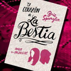El corazón de la Bestia, de Brie Spangler – Reseña
