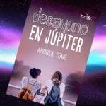Desayuno en Júpiter, de Andrea Tomé – Reseña