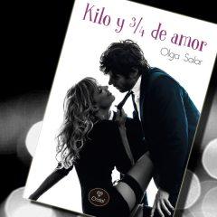 Kilo y ¾ de amor, de Olga Salar – Reseña