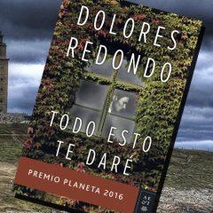 Todo esto te daré, Dolores Redondo – Reseña