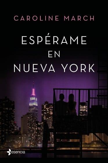 Espérame en Nueva York, de Caroline March - Reseña