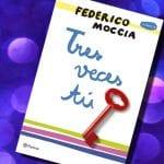 Tres veces tú, de Federico Moccia – Reseña