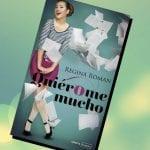 Quiérome mucho, de Regina Román – Reseña
