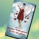Santa Valentina tiene un plan, de Regina Román – Reseña
