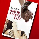 Amor a plena luz, de Laura Kaye – Reseña