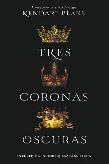 Tres coronas oscuras, de Kendare Blake
