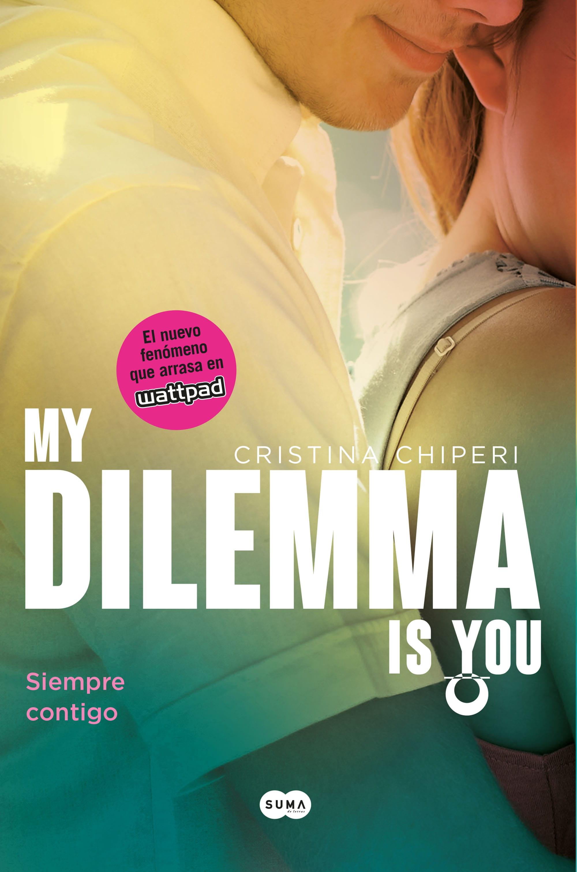 My Dilemma Is You 3: Siempre contigo, de Cristina Chiperi - Reseña