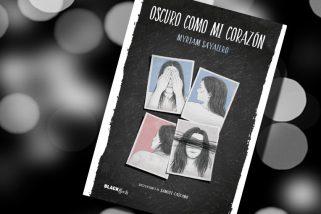 Oscuro como mi corazón, de Myriam Sayalero – Reseña