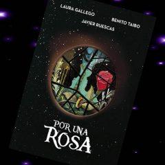 Por una rosa, de Laura Gallego, Javier Ruescas y Benito Taibo – Reseña