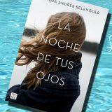 La noche de tus ojos, de Sandra Andrés Belenguer – Reseña