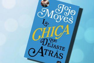 La chica que dejaste atrás, de Jojo Moyes – Reseña
