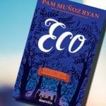 Eco, de Pam Muñoz Ryan – Reseña