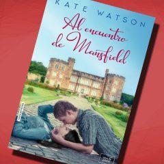 Al encuentro de Mansfield, de Kate Watson – Reseña